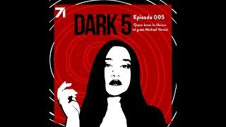 Queer Icons in Horror//Dark 5 | Snarled
