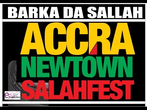 ACCRA NEW TOWN SALLAHFEST 2015 BY E-STYLE PRODUCTION