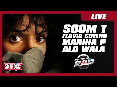 Soom T, Flavia Coelho, Marina P & Alo Wala en live #PlanèteRap