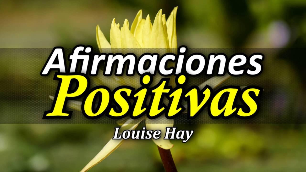 Guía De Afirmaciones Positivas Las 52 Mejores De Louise