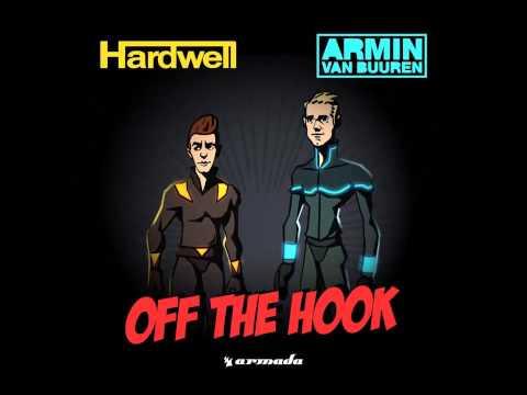 Hardwell & Armin Van Buuren - Off The Hook (Original Mix)