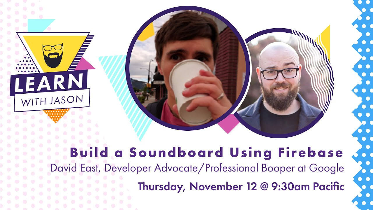 Build a Multiplayer Soundboard Using Firebase (with David East) — Learn With Jason