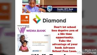 How to get Advance School Fees Loan [ From Access Bank, GTBank, Diamond Bank, Stanbic IBTC Bank,..]