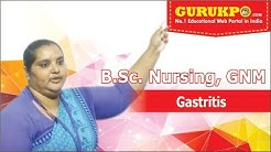 Gastritis , Medical Surgical Nursing (B.Sc. Nursing II Year, GNM II Year) , Gurukpo