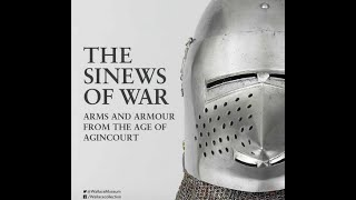 Tobias Capwell (Wallace Collection) on Agincourt, armour & arrows (exhibition September). Part 1