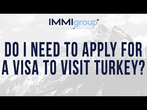 Do I need to apply for a visa to visit Turkey?