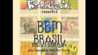 Fatboy Slim pres Tosca - Stuttgart ( John Digweed & Nick Muir Rmx)