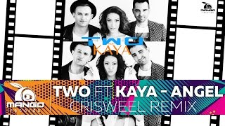 TWO Feat Kaya Angel Criswell Remix