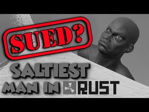 Getting SUED by a RUST PLAYER?