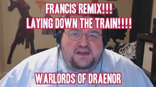 Francis REMIX!! - LAYING DOWN THE TRAIN, Warlords
