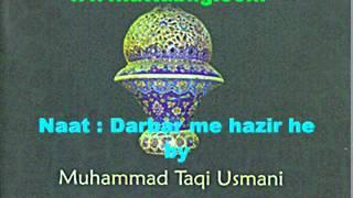 Darbar Main Hazir Hay Ek Banda-e-aawarah  by Mufti Taqi usmani db