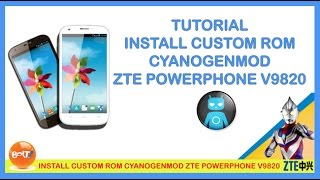 INSTALL CUSTOM ROM CYANOGENMOD CM11 ZTE A5 POWERPHONE V9820