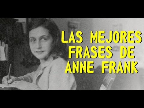 Las Mejores Frases De Anne Frank Youtube