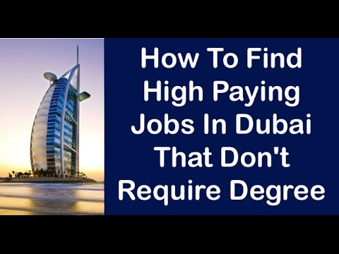 How To Find High Paying Jobs in Dubai That Don't Require Deg