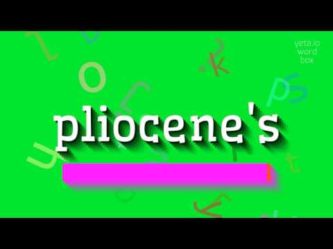 "How to say ""pliocene"