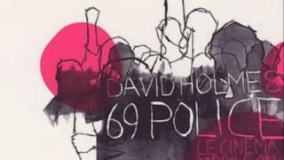 David Holmes - 69 Police (Skylab Mix)   UTV