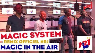 "Magic System ""Magic In The Air"" (Remix officiel) #NRJ"