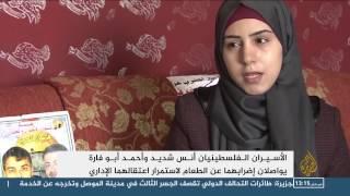 شهران على إضراب فلسطينييْن ضد الاعتقال الإداري