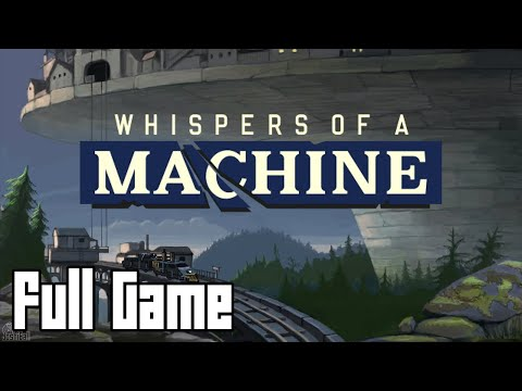 Whispers of a Machine (Full Game, No Commentary)