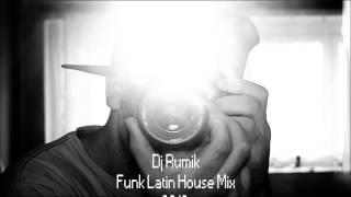 Dj Rumik Funk Latin House Mix 2013