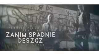 PatrickPiano ft. Artiste - Zanim Spadnie Deszcz (Cover B.R.O)