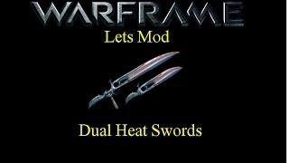 lets mod warframe e29 dual heat swords