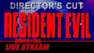 Gameplay and Talk Live Stream - Resident Evil: Director's Cut (Sony PlayStation / PS1)