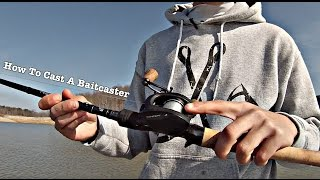 How To: Cast a Baitcaster