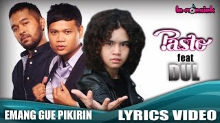 Pasto - Emang Gue Pikirin (feat. Dul)