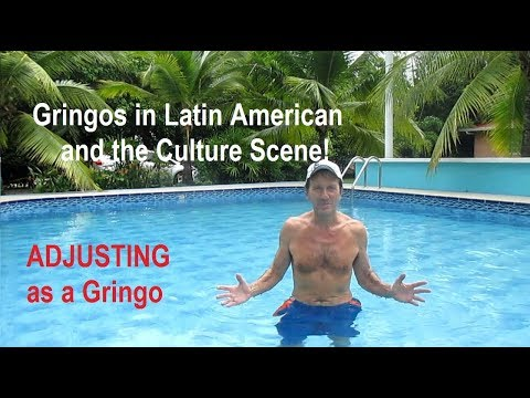 CULTURE SHOCK: Why the Typical Gringo NEVER Adjusts to Latin American Culture