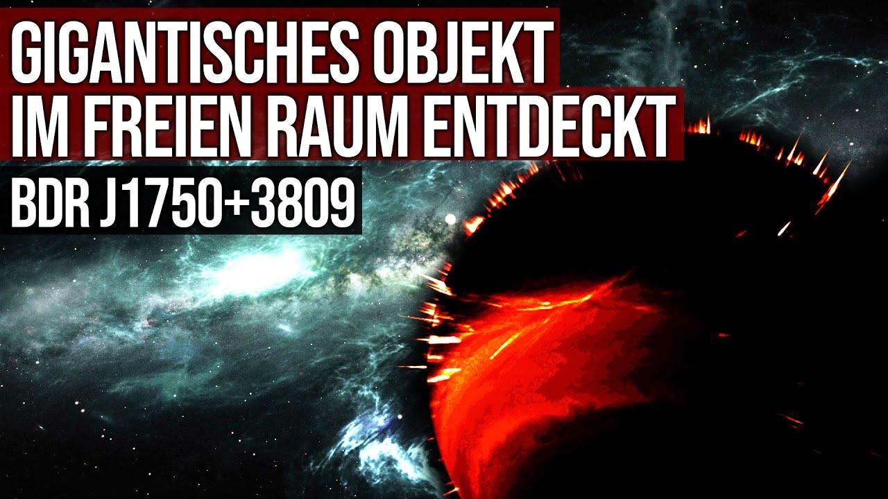 Gigantisches Objekt im freien Raum entdeckt - BDR J1750+3809