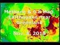 Methane & 6.8 Mag. Earthquake Near Greenland (Nov. 8, 2018)