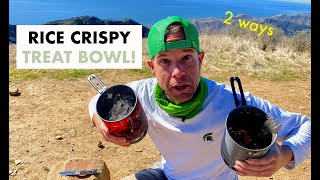 Rice Crispy Treat Bowl - 2 ways | Fast, Easy Backpacking Meals | Camping | Hiking
