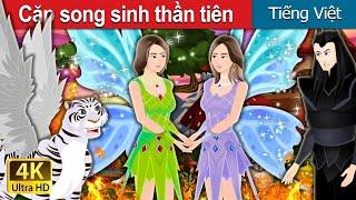 Cặp song sinh thần tiên | The Fairy Twins in Vietnamese | Truyện cổ tích việt nam