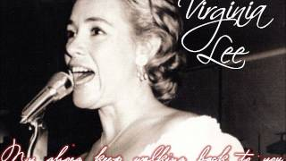 VIRGINIA LEE - MY SHOES KEEP WALKING BACK TO YOU