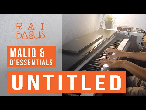 Maliq & d'Essentials - Untitled Piano Cover