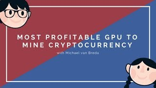 Most Profitable GPU's to mine | Cryptocurrency | Best GPU Mining