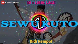 Download Mp3 Dj Sewu Kuto - Didi Kempot || Lirik Lagu Full Bass