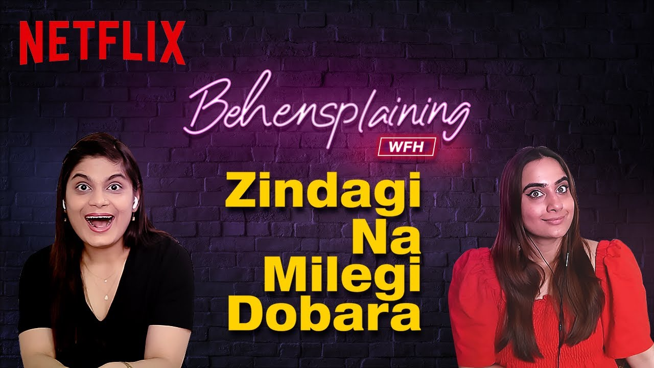Behensplaining | Srishti Dixit & Kusha Kapila review Zindagi Na Milegi Dobara | Netflix India