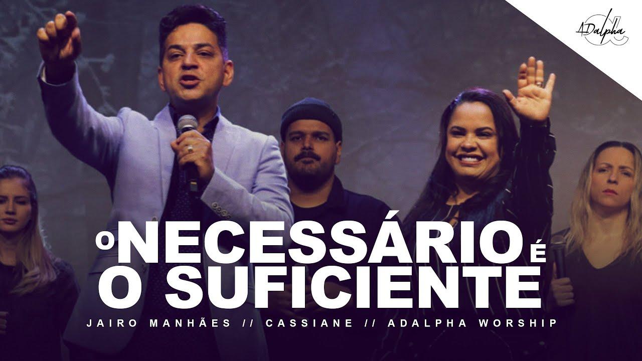 O NECESSÁRIO É O SUFICIENTE // CASSIANE E JAIRO MANHÃES