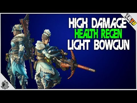 Light Bowgun HEALTH REGEN And BEST BUILDS! Monster Hunter World