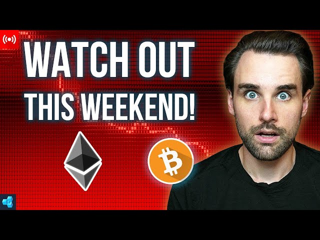 🔴Watch Out in Crypto this Weekend!