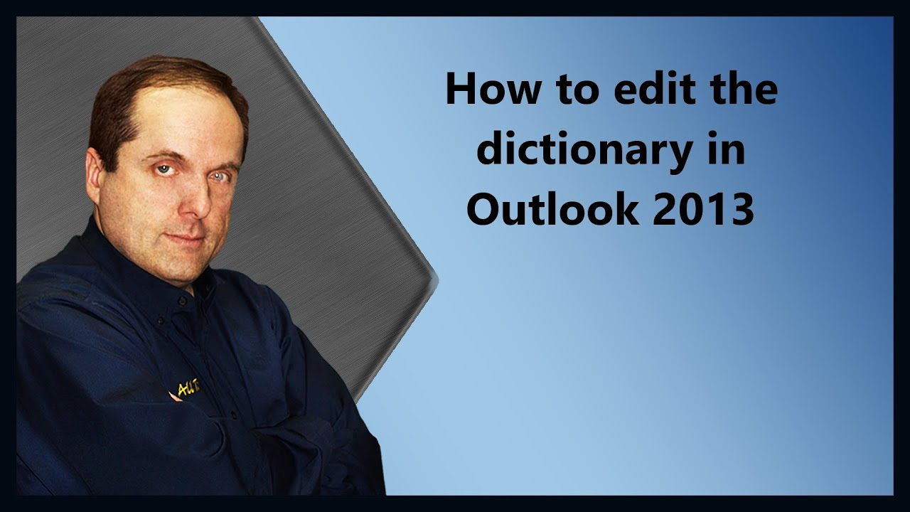 How to edit the dictionary in Outlook 2013