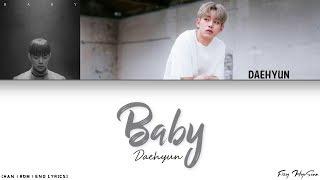 Daehyun (대현) (B.A.P) - Baby [Color Coded Han|Rom|Eng Lyrics] 가사