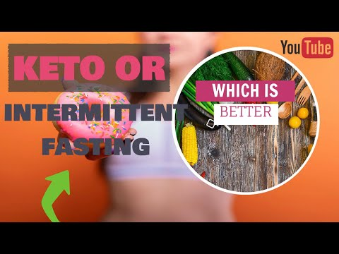 KETO OR INTERMITTENT FASTING WHICH IS BETTER!! What Is Health Channel