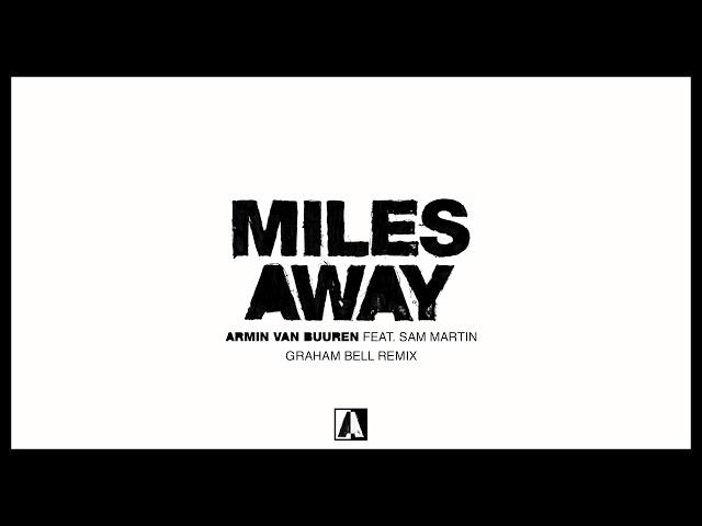Armin van Buuren feat. Sam Martin - Miles Away (Graham Bell Remix)