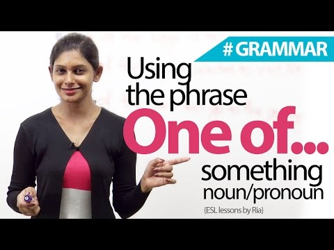 "Using the phrase "" One of ...( Something) - English Grammar Lesson"