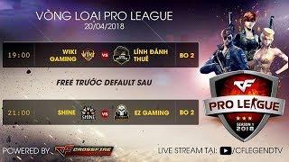 Crossfire Legends | Pro League | Wiki Gaming vs. Lính Đánh Thuê - Shine vs. Ez Gaming