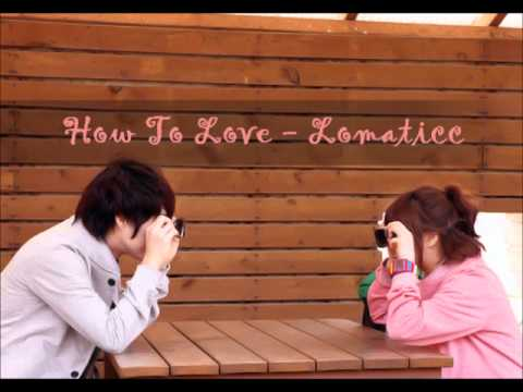 How To Love - Lomaticc (Remix)