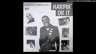 Harpin' On It -  In My Younger Days - George Mojo Buford